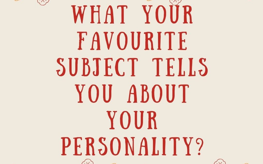 What your favorite subject tells you about your personality-2020?